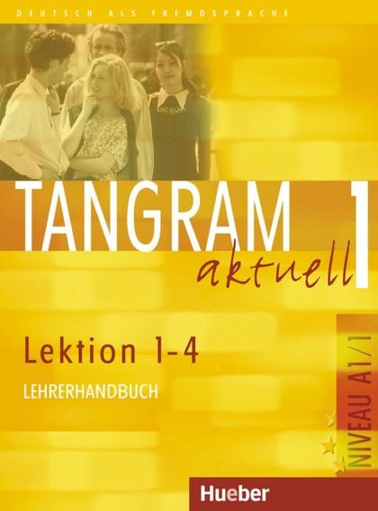 TANGRAM AKTUELL 1(A1/1.L1-4)LEHRER(PROF).
