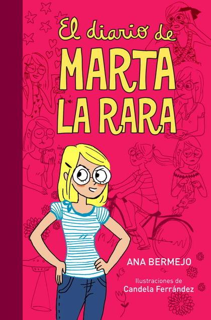 EL DIARIO DE MARTA LA RARA (DIARIO DE MARTA 1).