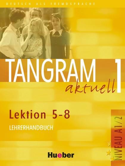 TANGRAM AKTUELL 1(A1/2.L5-8)LEHRER(PROF).