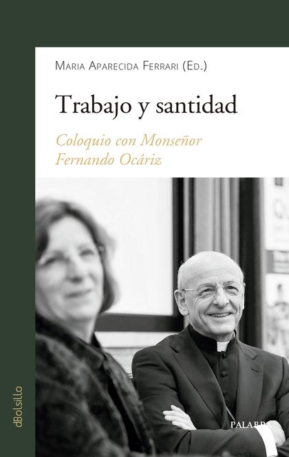 TRABAJO Y SANTIDAD. COLOQUIO CON MONSEÑOR FERNANDO OCÁRIZ