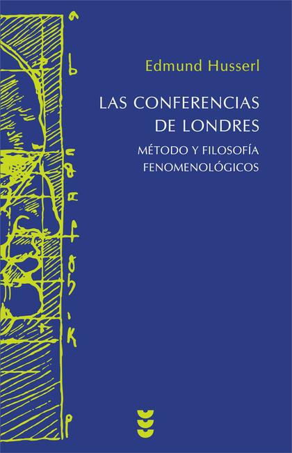 LAS CONFERENCIAS DE LONDRES. MÉTODO Y FILOSOFÍA FENOMENOLÓGICOS