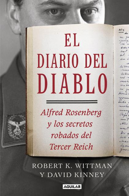 EL DIARIO DEL DIABLO. ALFRED ROSENBERG Y LOS SECRETOS ROBADOS DEL TERCER REICH