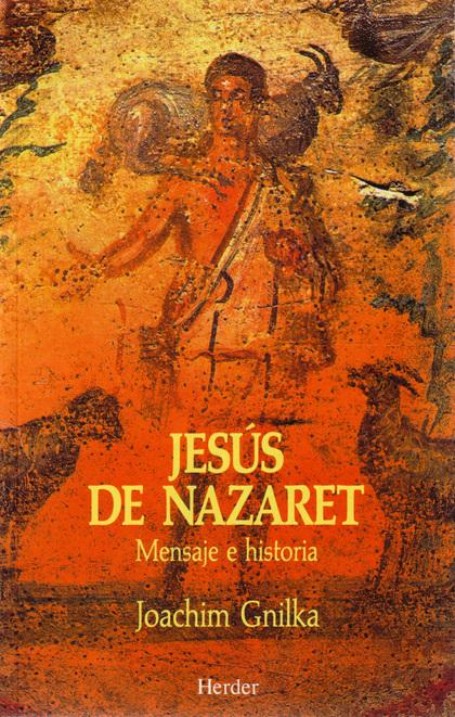 JESUS NAZARET MENSAJE HISTORIA