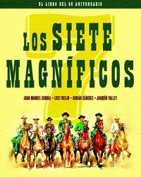 LOS SIETE MAGNIFICOS. EDICION 60 ANIVERSARIO