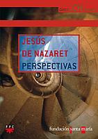 JESÚS DE NAZARET. PERSPECTIVAS