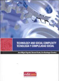 TECHNOLOGY AND SOCIAL COMPLEXITY. TECNOLOGÍA Y COMPLEJIDAD SOCIAL