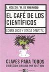 El cafe de los cientificos. Sobre Dios y otros debates