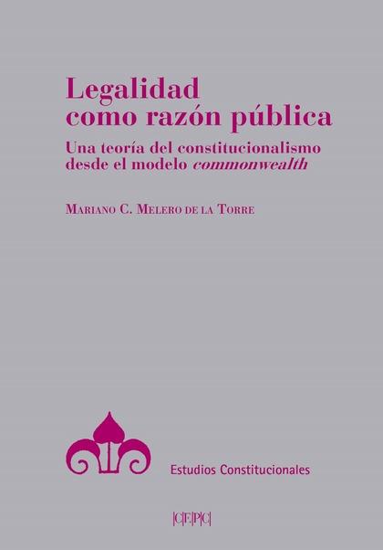 LEGALIDAD COMO RAZON PUBLICA..