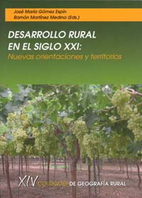 DESARROLLO RURAL EN EL SIGLO XXI : NUEVAS ORIENTACIONES Y TERRITORIOS : XIV COLOQUIO DE GEOGRAF