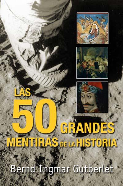 LAS 50 GRANDES MENTIRAS DE LA HISTORIA.