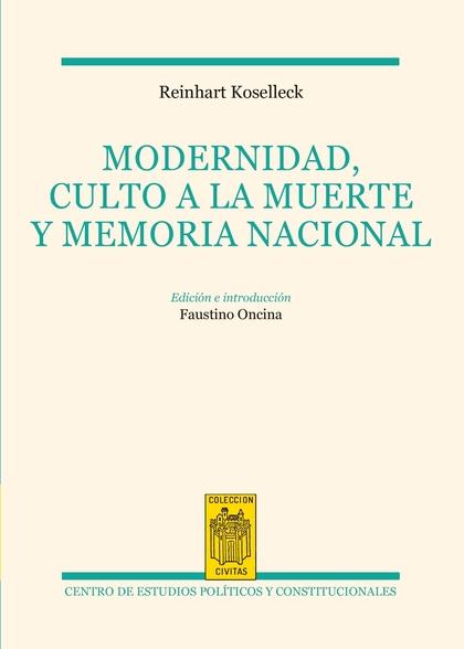 MODERNIDAD, CULTO A LA MUERTE Y MEMORIA NACIONAL.