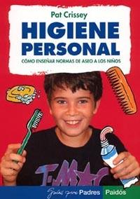 HIGIENE PERSONAL : CÓMO ENSEÑAR NORMAS DE ASEO A LOS NIÑOS
