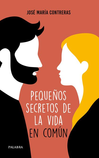 PEQUEÑOS SECRETOS DE LA VIDA EN COMÚN.