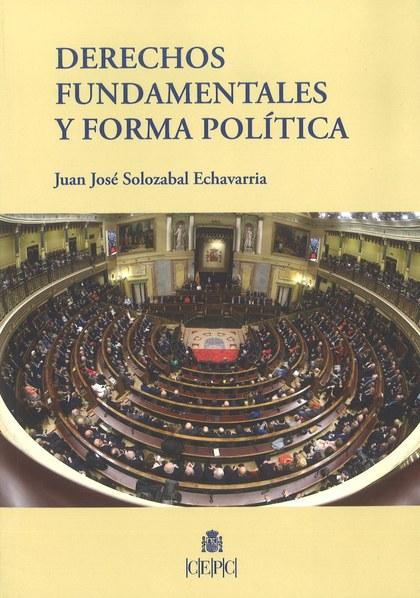 DERECHOS FUNDAMENTALES Y FORMA POLITICA.