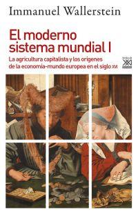 EL MODERNO SISTEMA MUNDIAL I. LA AGRICULTURA CAPITALISTA Y LOS ORÍGENES DE LA ECONOMÍA-MUNDO EU