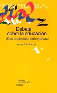 DEBATE SOBRE LA EDUCACIÓN: (DOS POSICIONES ENFRENTADAS)