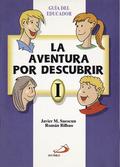LA AVENTURA POR DESCUBRIR 1. : GUÍA DEL EDUCADOR
