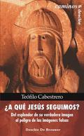 ¿A qué Jesús seguimos?