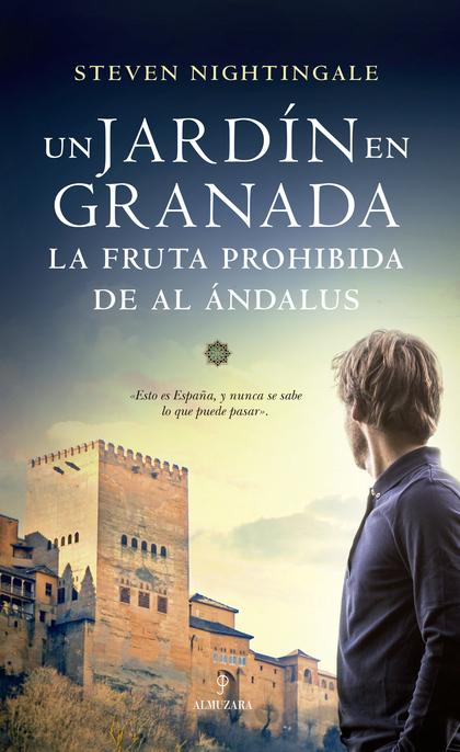 UN JARDIN EN GRANADA LA FRUTA PROHIBIDA DE AL ANDALUS