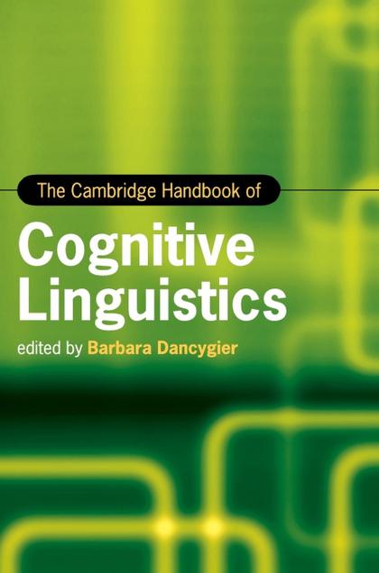THE CAMBRIDGE HANDBOOK OF COGNITIVE             LINGUISTICS.