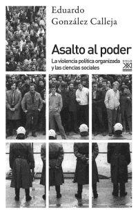 ASALTO AL PODER. LA VIOLENCIA POLÍTICA ORGANIZADA Y LAS CIENCIAS SOCIALES