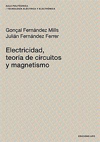 ELECTRICIDAD, TEORÍA DE CIRCUITOS Y MAGNETISMO