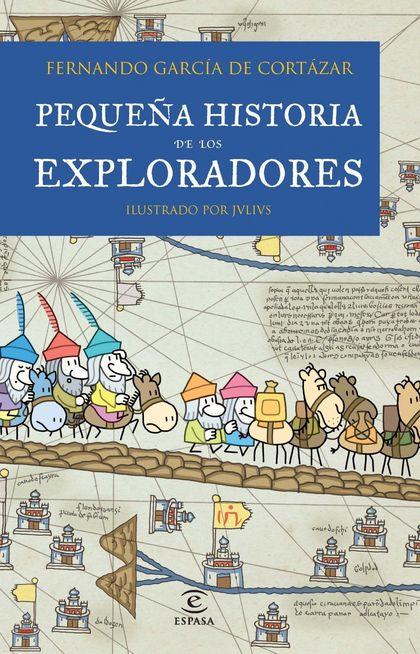 PEQUEÑA HISTORIA DE LOS EXPLORADORES.