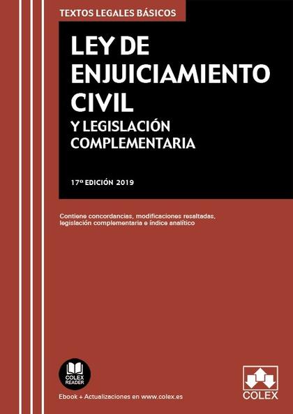 LEY DE ENJUICIAMIENTO CIVIL Y LEGISLACIÓN COMPLEMENTARIA. CONTIENE CONCORDANCIAS, MODIFICACIONE