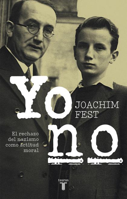 YO NO. EL RECHAZO DEL NAZISMO COMO ACTITUD MORAL