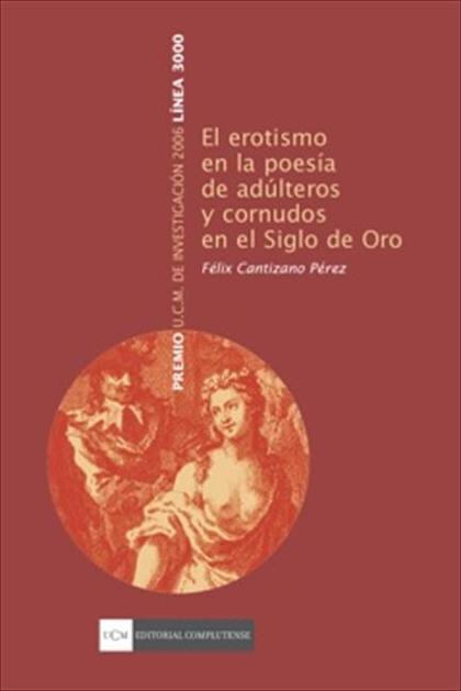 El erotismo en la poesía de adúlteros y cornudos en el Siglo de Oro