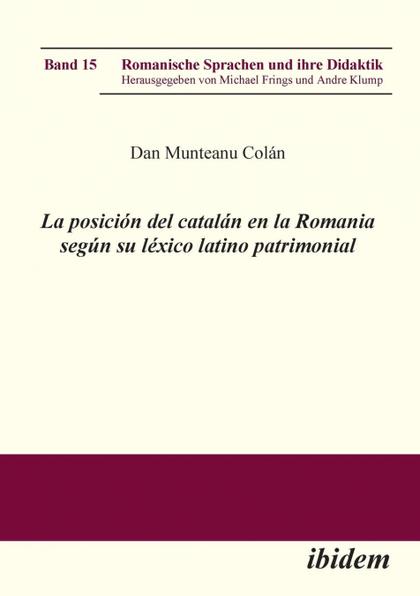 LA POSICIÓN DEL CATALÁN EN LA ROMANIA SEGÚN SU LÉXICO LATINO PATRIMONIAL..