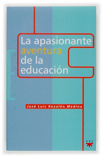 LA APASIONANTE AVENTURA DE LA EDUCACIÓN