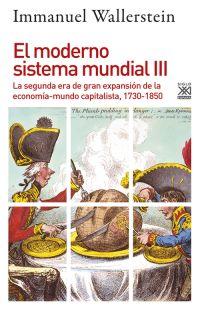 EL MODERNO SISTEMA MUNDIAL III : LA SEGUNDA ERA DE GRAN EXPANSIÓN DE LA ECONOMÍA-MUNDO CAPITALI
