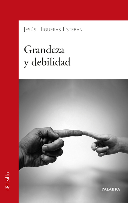 GRANDEZA Y DEBILIDAD.