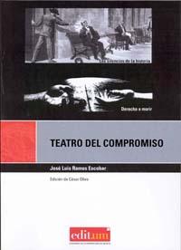 TEATRO DEL COMPROMISO : LOS SILENCIOS DE LA HISTORIA : DERECHO A MORIR