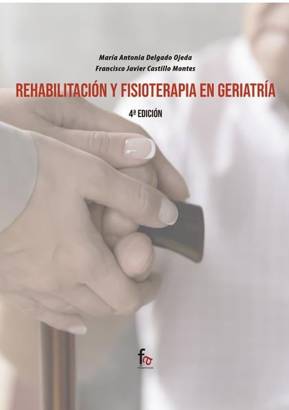 REHABILITACIÓN Y FISIOTERAPIA EN GERIATRÌA-4ºEDICIÓN.