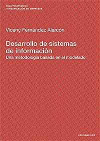 DESARROLLO DE SISTEMAS DE INFORMACIÓN : UNA METODOLOGÍA BASADA EN EL MODELADO