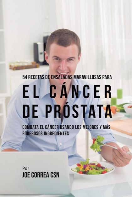 54 RECETAS DE ENSALADAS MARAVILLOSAS PARA EL CÁNCER DE PRÓSTATA