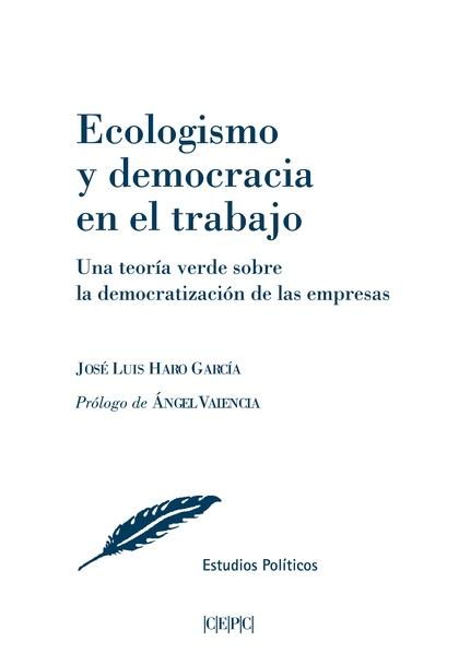 ECOLOGISMO Y DEMOCRACIA EN EL TRABAJO                                           UNA TEORÍA VERD