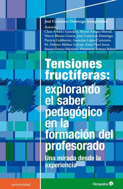 TENSIONES FRUCTÍFERAS: EXPLORANDO EL SABER PEDAGÓGICO EN LA FORMACIÓN DEL PROFES. UNA MIRADA DE