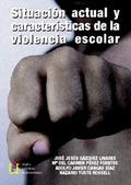 SITUACIÓN ACTUAL Y CARACTERÍSTICAS DE LA VIOLENCIA ESCOLAR.