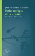 PETITA TEOLOGIA DE LA LENTITUD.