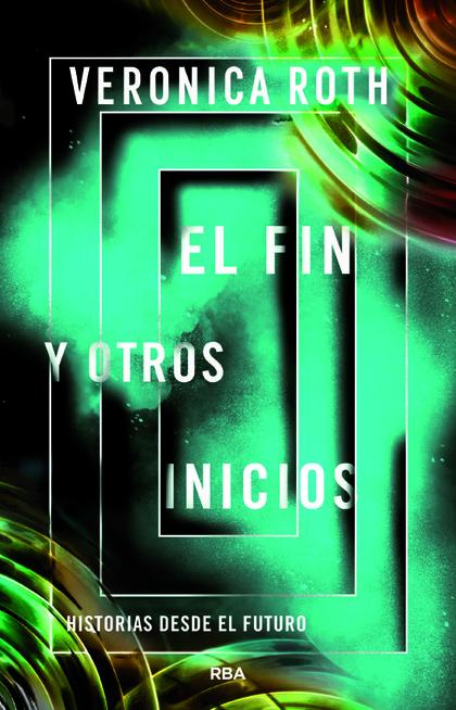 EL FIN Y OTROS INICIOS.