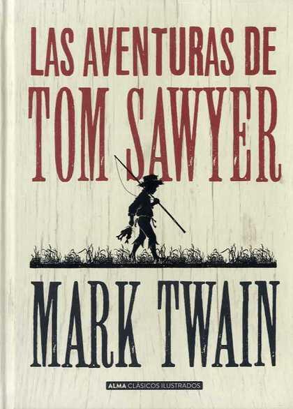 LAS AVENTURAS DE TOM SAWYER (CLÁSICOS).