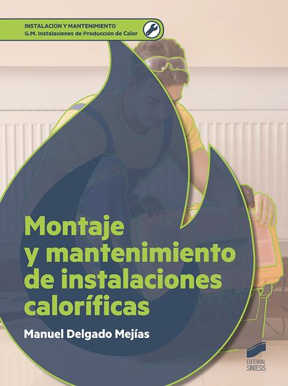 MONTAJE Y MANTENIMIENTO DE INSTALACIONES CALORÍFICAS.