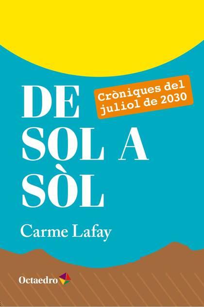 DE SOL A SÒL : CRÒNIQUES DEL JULIOL DE 2030