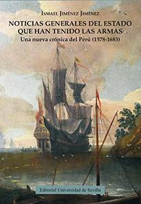 NOTICIAS GENERALES DEL ESTADO QUE HAN TENIDO LAS ARMAS.. UNA NUEVA CRÓNICA DEL PERÚ (1578-1683)