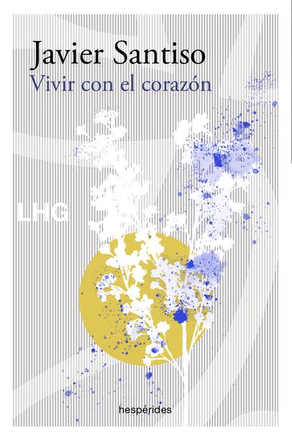 VIVIR CON EL CORAZÓN.