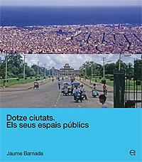 DOTZE CIUTATS : ELS SEUS ESPAIS PÚBLICS