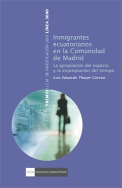 Inimigrantes ecuatorianos en la Comunidad de Madrid. La apropiación del espacio y la expropiaci